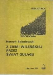Okładka książki Z ziemi wileńskiej przez świat gułagu