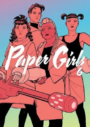 Okładka książki Paper Girls #6 Cliff Chiang,Brian K. Vaughan