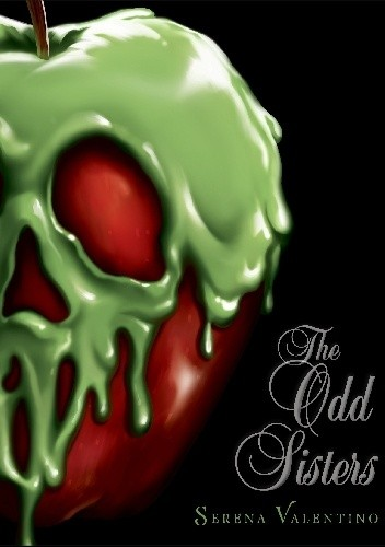 Okładka książki The Odd Sisters: A Tale of the Three Witches Serena Valentino