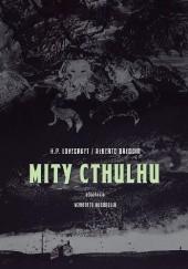 Okładka książki Mity Cthulhu H.P. Lovecraft,Alberto Breccia,Norberto Buscaglia