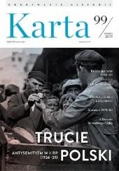 Okładka książki Karta, nr 99 / wiosna 2019 Redakcja Magazynu Historycznego KARTA