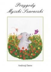 Okładka książki Przygody Myszki Szaraczki Andrzej Daros