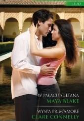 Okładka książki W pałacu sułtana, Wyspa Prim'amore Maya Blake,Clare Connelly