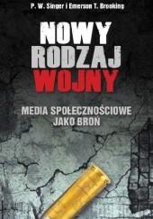 Okładka książki Nowy rodzaj wojny. Media społecznościowe jako broń P.W. Singer,Emerson T. Brooking