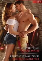 Okładka książki Dwie namiętności, Erotyczna fascynacja Andrea Laurence,Dani Wade