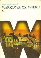 Okładka książki Warszawa XX wieku Marian Marek Drozdowski