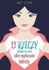 Okładka książki 13 rzeczy, których nie robią silne psychicznie kobiety Amy Morin