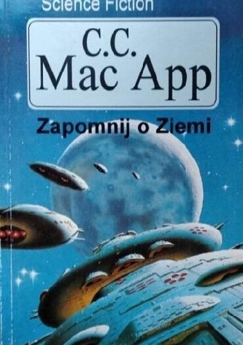 Okładka książki Zapomnij o Ziemi C. C. MacApp