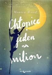 Okładka książki Chłopiec jeden na milion Monica Wood