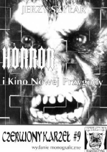 Okładka książki Czerwony Karzeł nr 9: Horror i Kino Nowej Przygody Jerzy Szyłak