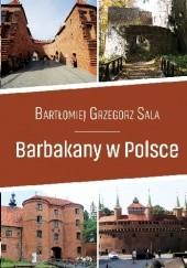 Okładka książki Barbakany w Polsce Bartłomiej Grzegorz Sala