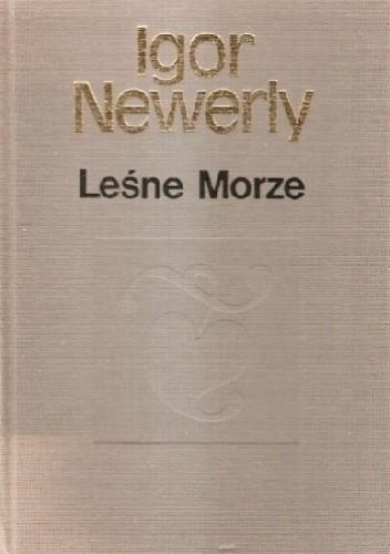 Okładka książki Leśne morze Igor Newerly
