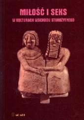 Okładka książki Miłość i seks w kulturach Wschodu Starożytnego Maciej Popko,Krystyna Łyczkowska,Krystyna Szarzyńska,Edward Lipiński