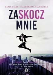 Okładka książki Zaskocz mnie Małgorzata Falkowska,Daria Skiba
