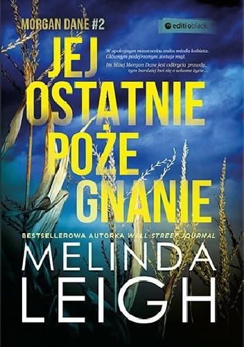 Okładka książki Jej ostatnie pożegnanie Melinda Leigh