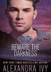Okładka książki Beware the Darkness Alexandra Ivy