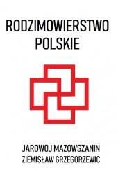 Okładka książki Rodzimowierstwo Polskie Ziemisław Grzegorzewic,Jarowoj Mazowszanin