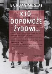 Okładka książki Kto dopomoże Żydowi… Bogdan Musiał