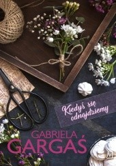 Okładka książki Kiedyś się odnajdziemy Gabriela Gargaś