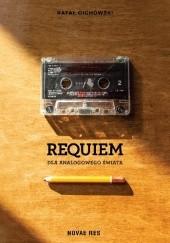 Okładka książki Requiem dla analogowego świata Rafał Cichowski