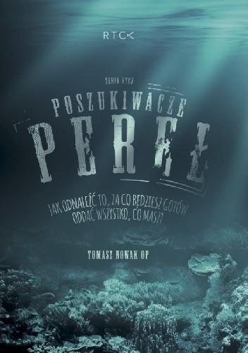 Okładka książki Poszukiwacze Pereł Tomasz Nowak OP