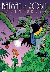 Okładka książki Batman & Robin Adventures Vol. 3 Rick Burchett,Kelley Puckett,Joe Staton,Ty Templeton,Brandon Kruse,Hilary Bader,Bo Hampton