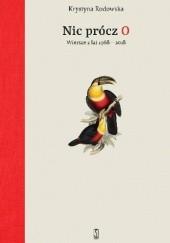 Okładka książki Nic prócz O. Wiersze z lat 1968 - 2018 Krystyna Rodowska