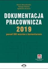 Okładka książki Dokumentacja Pracownicza 2019 Agnieszka Jacewicz,Renata Mroczkowska,Patrycja Potocka-Szmoń