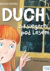 Okładka książki Duch z Księgarni pod Lasem Agnieszka Gadzińska