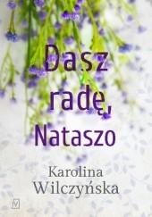 Okładka książki Dasz radę, Nataszo Karolina Wilczyńska