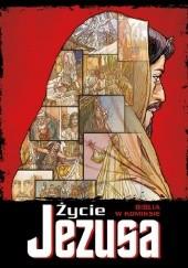 Okładka książki Życie Jezusa. Biblia w komiksie Ben Alex,José Pérez Montero