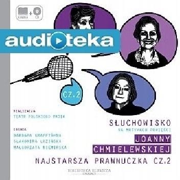 Okładka książki Najstarsza prawnuczka. Słuchowisko na motywach powieści Joanny Chmielewskiej Joanna Chmielewska