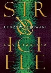 Okładka książki Uprzywilejowani. Stroiciele Ewa Kowalska