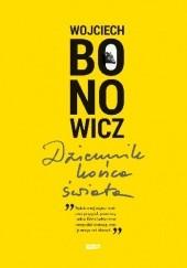 Okładka książki Dziennik końca świata Wojciech Bonowicz