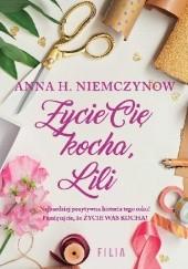 Okładka książki Życie cię kocha, Lili Anna H. Niemczynow