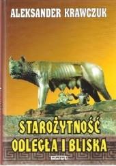 Okładka książki Starożytność odległa i bliska Aleksander Krawczuk