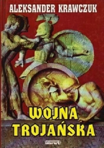 Okładka książki Wojna trojańska Aleksander Krawczuk