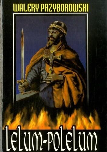 Okładka książki Lelum Polelum: Powieść historyczna z X wieku Walery Przyborowski