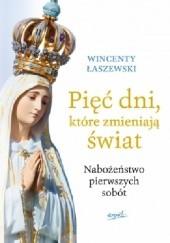 Okładka książki Pięć dni, które zmieniają świat Wincenty Łaszewski