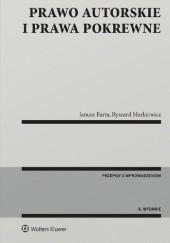 Okładka książki Prawo autorskie i prawa pokrewne Janusz Barta,Ryszard Markiewicz (ur. 1948)