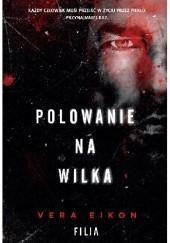 Okładka książki Polowanie na Wilka Vera Eikon