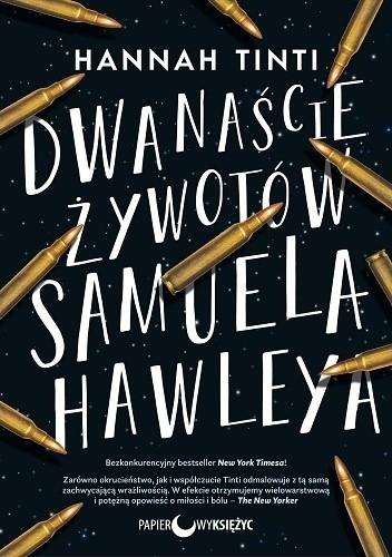 Okładka książki Dwanaście żywotów Samuela Hawleya Hannah Tinti