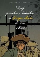 Okładka książki Dzieje górnictwa i hutnictwa na Górnym Śląsku do roku 1806 Wojciech Zaleski