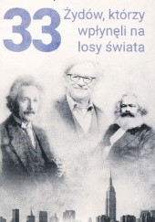 Okładka książki 33 Żydów, którzy wpłynęli na losy świata : [od Mojżesza do Kevina Mitnicka] Przemysław Słowiński