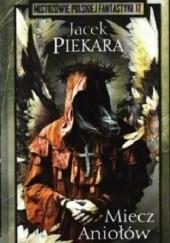Okładka książki Miecz Aniołów Jacek Piekara