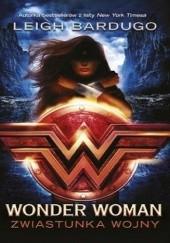Okładka książki Wonder Woman. Zwiastunka wojny Leigh Bardugo