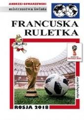 Okładka książki Francuska Ruletka. Rosja 2018.