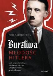 Okładka książki Burzliwa młodość Hitlera Bob Carruthers