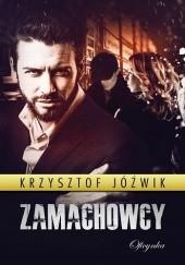 Okładka książki Zamachowcy Krzysztof Jóźwik