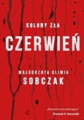 Okładka książki Kolory zła. Czerwień Małgorzata Oliwia Sobczak